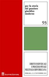Diritti individuali e processo penale nell'Italia repubblicana. Materiali dall'incontro di studio (Ferrara, 12-13 novembre 2010)
