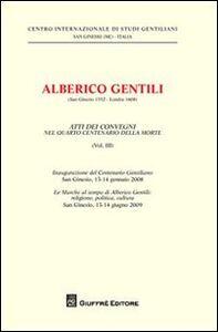 Foto Cover di Alberico Gentili (San Ginesio 1552-Londra 1608). Atti dei Convegni nelquarto centenario della morte (S. Ginesio, 13-14 gennaio 2008 - S. Ginesio, 13-14 giugno 2009). Vol. 3, Libro di  edito da Giuffrè