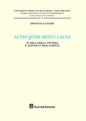 Actio quod metus causa. Tutela della vittima e azione in rem scripta