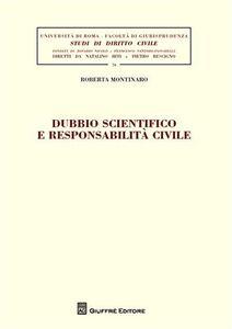 Libro Dubbio scientifico e responsabilità civile Roberta Montinaro