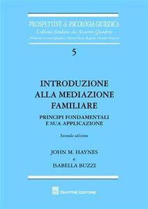 Libro Introduzione alla mediazione familiare. Principi fondamentali e sua applicazione Isabella Buzzi , John M. Haynes