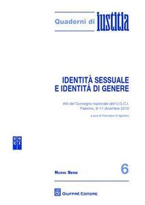 Libro Identità sessuale e identità di genere. Atti del Convegno nazionale dell'U.G.C.I. (Palermo, 9-11 dicembre 2010)