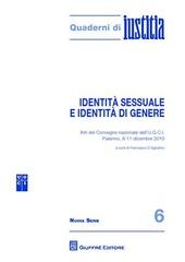 Identità sessuale e identità di genere. Atti del Convegno nazionale dell'U.G.C.I. (Palermo, 9-11 dicembre 2010)