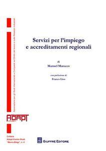 Foto Cover di Servizi per l'impiego e accreditamenti regionali, Libro di Manuel Marocco, edito da Giuffrè