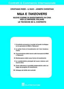 Libro M&A e takeovers. Nuove forme di investimento in Cina per le imprese italiane. Le tecniche ed il contesto Cristiano Rizzi , Li Guo , Joseph Christian