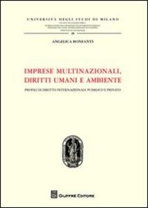 Libro Imprese multinazionali, diritti umani e ambiente. Profili di diritto internazionale pubblico e privato Angelica Bonfanti