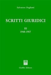 Scritti giuridici. Vol. 3: 1948-1957.