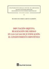 Imputación objetiva. Realización del riesgo en las causas de justificación. El consentimiento hipotético