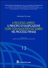 Il processo aperto: il principio di falsificazione oltre ogni ragionevole dubbio nel processo penale
