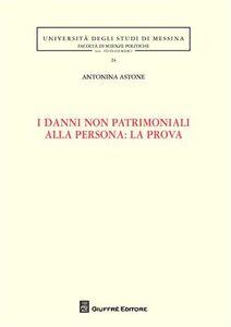 Libro I danni non patrimoniali alla persona: la prova Antonina Astone