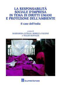 Foto Cover di La responsabilità sociale d'impresa in tema di diritti umani e protezione dell'ambiente. Il caso dell'India, Libro di  edito da Giuffrè