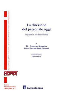 Libro La direzione del personale oggi. Incontri e testimonianze P. Francesco Acquaviva , Guido G. Rossi Burattini