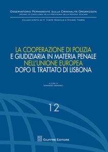 Libro La cooperazione di polizia e giudiziaria in materia penale nell'Unione europea dopo il Trattato di Lisbona