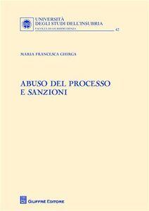 Libro Abuso del processo e sanzioni M. Francesca Ghirga