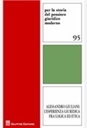 Alessandro Giuliani. L'esperienza giuridica fra logica ed etica