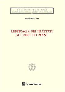 Foto Cover di L' efficacia dei trattati sui diritti umani, Libro di Deborah Russo, edito da Giuffrè