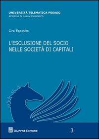 L' escluSione del socio nelle societa' di capitali