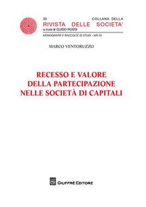 Libro Recesso e valore della partecipazione nelle società di capitali Marco Ventoruzzo