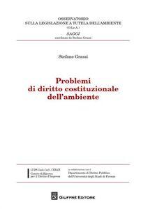Foto Cover di Problemi di diritto costituzionale dell'ambiente, Libro di Stefano Grassi, edito da Giuffrè