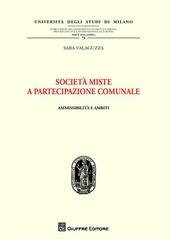 Società miste a partecipazione comunale. Ammissibilità e ambiti