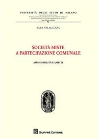 Società miste a partecipazione comunale. Ammissibilità e ambiti - Valaguzza Sara - wuz.it