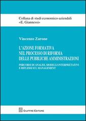 L' azione formativa nel processo di riforma delle pubbliche amministrazioni. Percorsi di analisi, modelli interpretativi e riflessi sul management