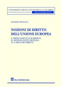 Libro Nozioni di diritto dell'Unione europea. L'ordinamento giuridico, il sistema istituzionale, la carta dei diritti Massimo Fragola