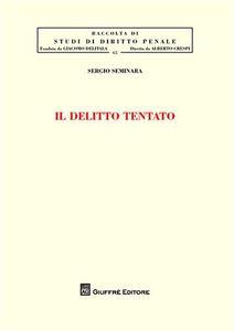 Foto Cover di Il delitto tentato, Libro di Sergio Seminara, edito da Giuffrè