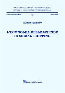 Foto Cover di L' economia delle aziende di social shopping, Libro di Silvana Secinaro, edito da Giuffrè