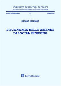 Libro L' economia delle aziende di social shopping Silvana Secinaro