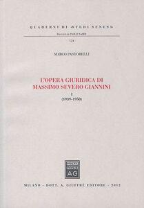 Libro L' opera giuridica di Massimo Severo Giannini. Vol. 1: (1939-1950). Marco Pastorelli