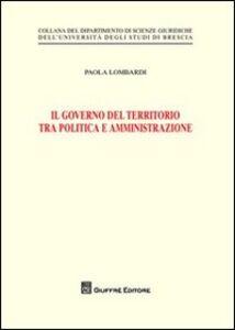 Libro Il governo del territorio tra politica e amministrazione Paola Lombardi