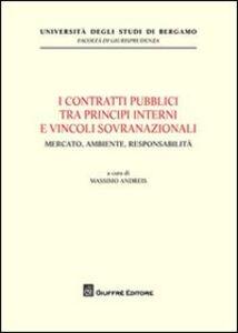 Libro I contratti pubblici tra principi interni e vincoli sovranazionali. Mercato, ambiente, responsabilità