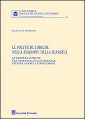 Le politiche idriche nella stagione della scarsità. La risorsa comune tra demanialità custodiale, pianificazioni e concessioni