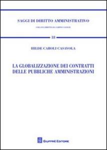 Libro La globalizzazione dei contratti delle pubbliche amministrazioni Hilde Caroli Casavola