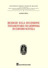 Ricerche sulla successione testamentaria nei «Responsa» di Cervidio Scevola