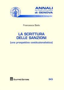 Foto Cover di La scrittura delle sanzioni (una prospettiva costituzionalistica), Libro di Francesca Bailo, edito da Giuffrè