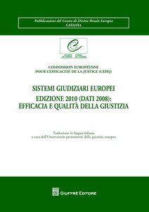 Foto Cover di Sistemi giudiziari europei edizione 2010 (dati 2008). Efficacia e qualità della giustizia, Libro di  edito da Giuffrè