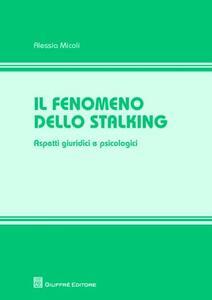Il fenomeno dello stalking. Aspetti giuridici e psicologici