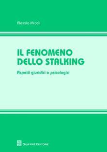 Warholgenova.it Il fenomeno dello stalking. Aspetti giuridici e psicologici Image