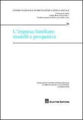 L' impresa familiare. Modelli e prospettive. Atti del Convegno di studio (Courmayeur, 30 settembre-1 ottobre 2011)