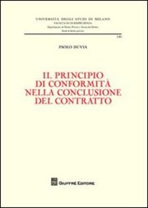 Libro Il principio di conformità nella conclusione del contratto Paolo Duvia