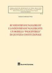 Bundesverfassungsgericht e Landesverfassungsgerichte: un modello «policentrico» di giustizia costituzionale