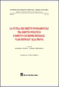 Image of La tutela dei diritti fondamentali tra diritto politico e diritto giurisprudenziale. «Casi difficili» alla prova