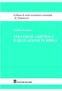 Libro Strategie aziendali e quotazione in borsa Giulia Romano