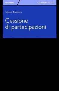 Foto Cover di Cessione di partecipazioni, Libro di Michele Brusaterra, edito da Giuffrè