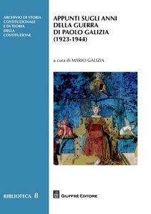 Libro Appunti sugli anni della guerra di Paolo Galizia (1923-1944)