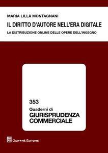 Il diritto d'autore nell'era digitale. La distribuzione online delle opere dell'ingegno