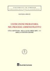 L' istruzione probatoria nel processo amministrativo. Una lettura alla luce dell'art. 111 della Costituzione