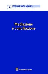 Libro Mediazione e conciliazione. Atti del Convegno (Verona, 4 novembre 2011)